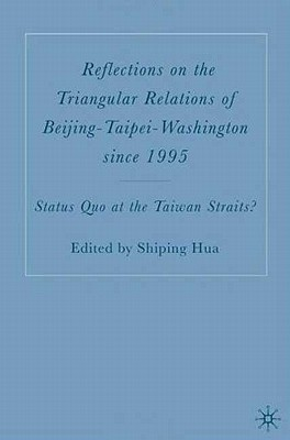 Image for Reflections on the Triangular Relations of Beijing-Taipei-Washington Since 1995: Status Quo at the Taiwan Straits?