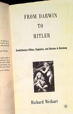Image for From Darwin to Hitler: Evolutionary Ethics, Eugenics, and Racism in Germany