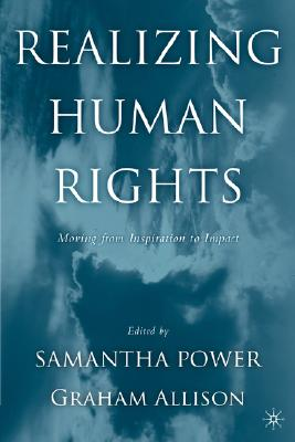 Image for Realizing Human Rights: Moving from Inspiration to Impact