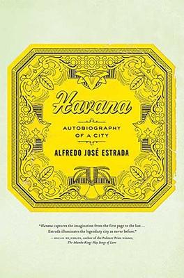 Havana: Autobiography of a City, Estrada, Alfredo Jos�