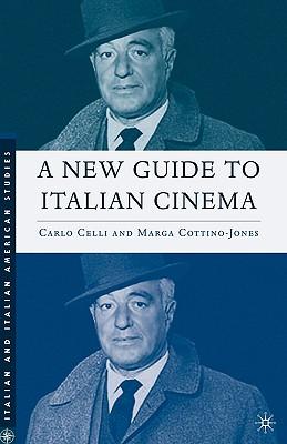 A New Guide to Italian Cinema (Italian and Italian American Studies), Celli, C.; Cottino-Jones, M.