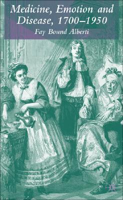Image for Medicine, Emotion and Disease, 1700-1950