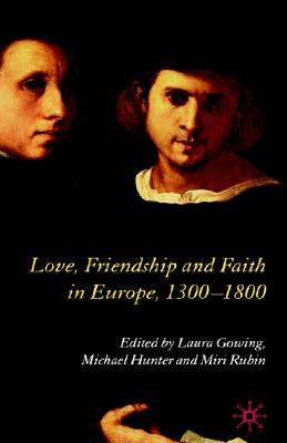 Image for Love, Friendship and Faith in Europe, 1300�1800