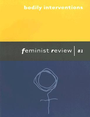 Image for BODILY INTERVENTIONS FEMINIST REVEIW 81