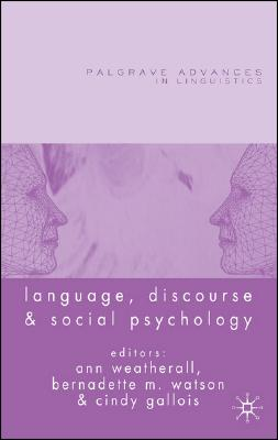 Image for Language, Discourse and Social Psychology (Palgrave Advances in Language and Linguistics)