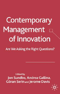 Image for Contemporary Management of Innovation: Are We asking the Right Questions?