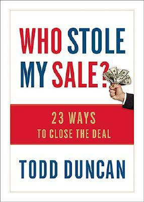 Image for Who Stole My Sale?: 23 Ways to Close the Deal