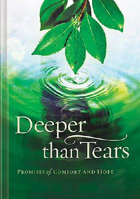 Image for Deeper than Tears: Promises of Comfort and Hope