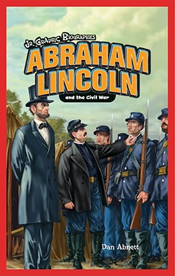 Image for Abraham Lincoln And the Civil War (Jr. Graphic Biographies)