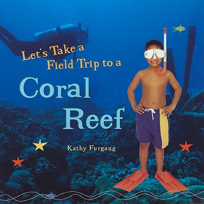 Image for Let's Take a Field Trip to a Coral Reef (Tony Stead Nonfiction Independent Reading Collections)
