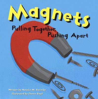 Image for Magnets Pulling Together, Pushing Apart