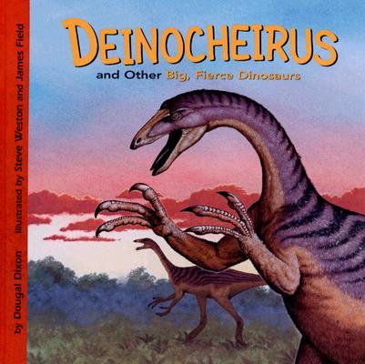 Image for Deinocheirus and Other Big, Fierce Dinosaurs (Dinosaur Find)
