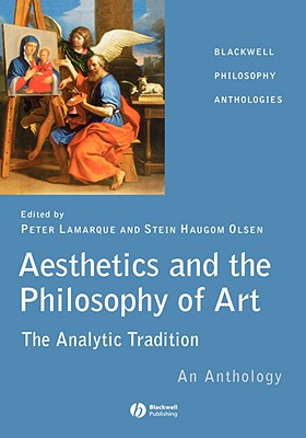 Aesthetics and the Philosophy of Art: The Analytic Tradition: An Anthology