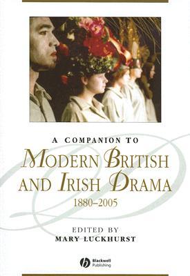 Image for A Companion to Modern British and Irish Drama, 1880 - 2005