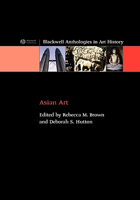 Image for Asian Art: An Anthology (Blackwell Anthologies in Art History)
