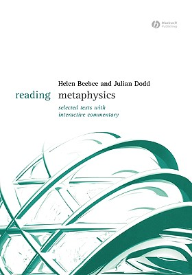 Reading Metaphysics: Selected Texts with Interactive Commentary (Reading Philosophy)
