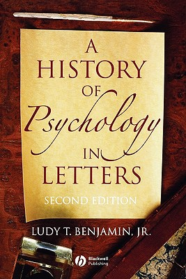 A History of Psychology in Letters, Benjamin Jr., Ludy T.