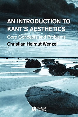 Image for An Introduction to Kant's Aesthetics: Core Concepts and Problems