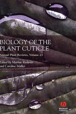 Biology of the Plant Cuticle (Annual Plant Reviews, Vol. 23) (Volume 23)