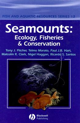 Image for Seamounts: Ecology, Fisheries and Conservation (Fish & Aquatic Resources)