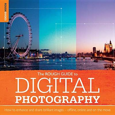 Rough Guide to Digital Photography, SOPHIE GOLDSWORTHY