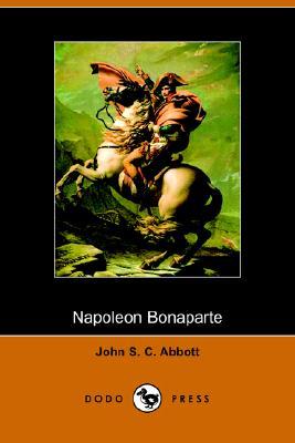 Napoleon Bonaparte, Abbott, John Stevens Cabot