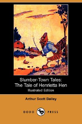 Image for Slumber-Town Tales: The Tale of Henrietta Hen (Illustrated Edition) (Dodo Press)