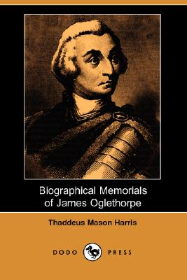 Image for Biographical Memorials of James Oglethorpe (Dodo Press)