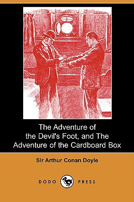 Image for The Adventure of the Devil's Foot, and the Adventure of the Cardboard Box (Dodo Press)
