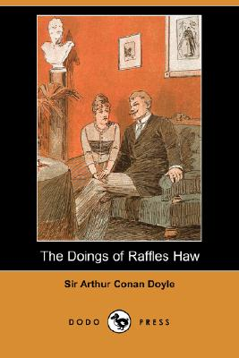 Image for The Doings of Raffles Haw (Dodo Press)