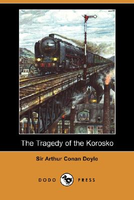 Image for The Tragedy of the Korosko (Dodo Press)