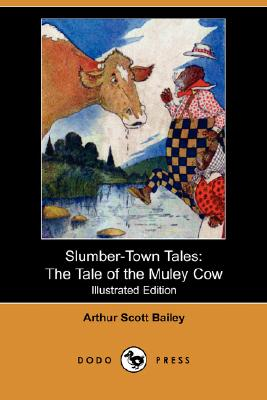 Image for Slumber-Town Tales: The Tale of the Muley Cow (Illustrated Edition) (Dodo Press)