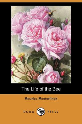 The Life of the Bee (Dodo Press), Maeterlinck, Maurice