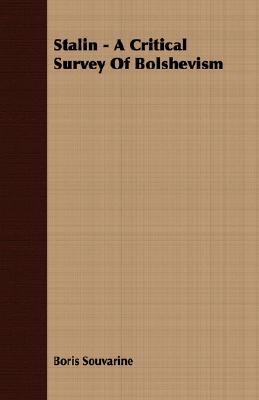 Stalin - A Critical Survey Of Bolshevism, Souvarine, Boris