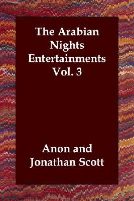 The Arabian Nights Entertainments Vol. 3, Anon
