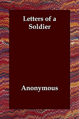 Letters of a Soldier, Anonymous