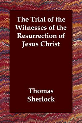 The Trial of the Witnesses of the Resurrection of Jesus Christ, Sherlock, Thomas