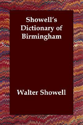 Showell's Dictionary of Birmingham, Showell, Walter