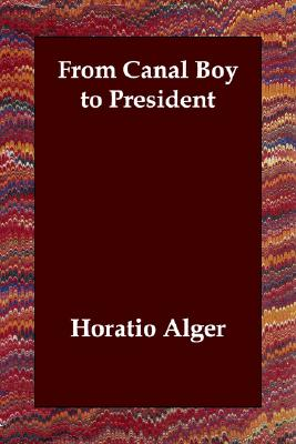 From Canal Boy to President, Alger, Horatio