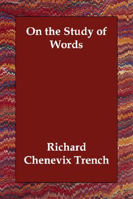 On the Study of Words, Trench, Richard Chenevix