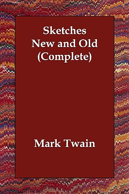 Sketches New and Old (Complete), Twain, Mark