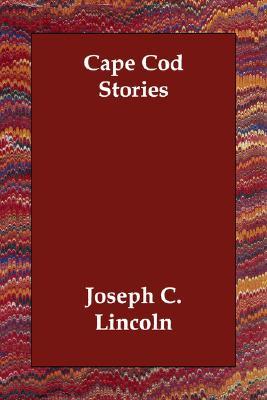 Cape Cod Stories, Lincoln, Joseph C.