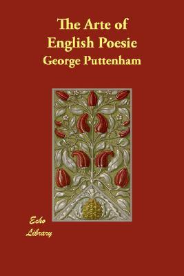 The Arte of English Poesie, Puttenham, George