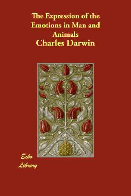 The Expression of the Emotions in Man and Animals, Darwin, Charles