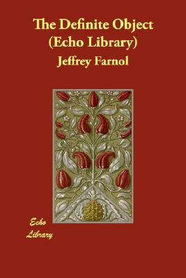 The Definite Object (Echo Library), Farnol, Jeffrey