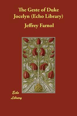 The Geste of Duke Jocelyn (Echo Library), Farnol, Jeffrey