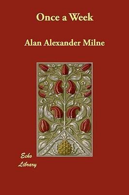 Once a Week, Milne, A. A.; Milne, Alan Alexander