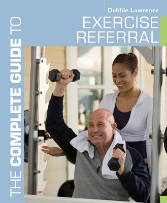 Image for Complete Guide to Exercise Referral (Complete Guides)