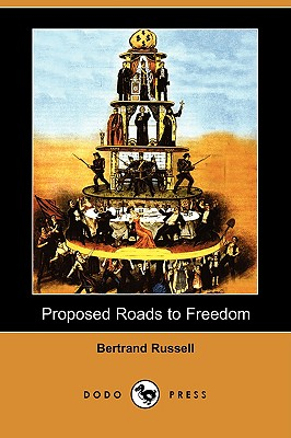 Proposed Roads to Freedom (Dodo Press), Russell, Bertrand