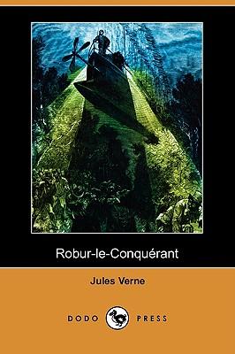 Robur-Le-Conquerant (Dodo Press), Verne, Jules